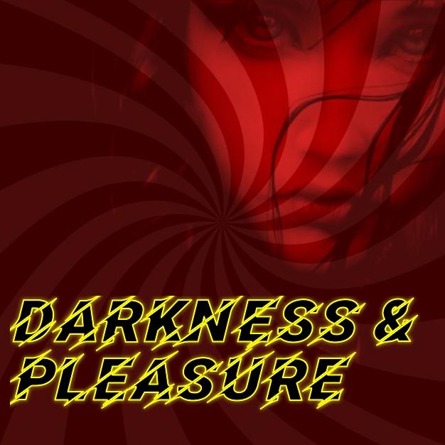 Darkness&Pleasure