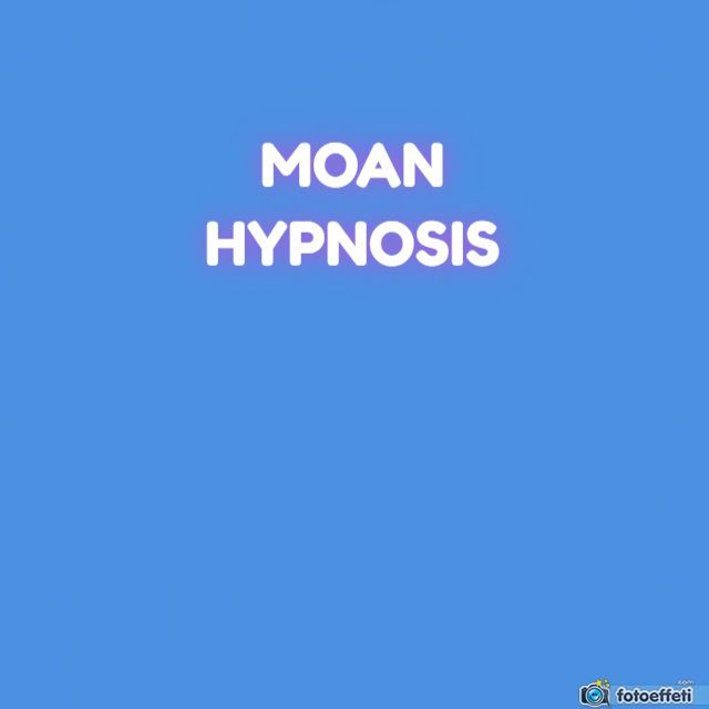 MOAN HYPNOSIS