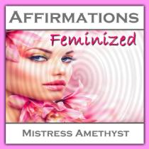 Affirmations - Feminized