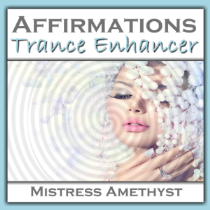 Affirmations - Trance Enhancer