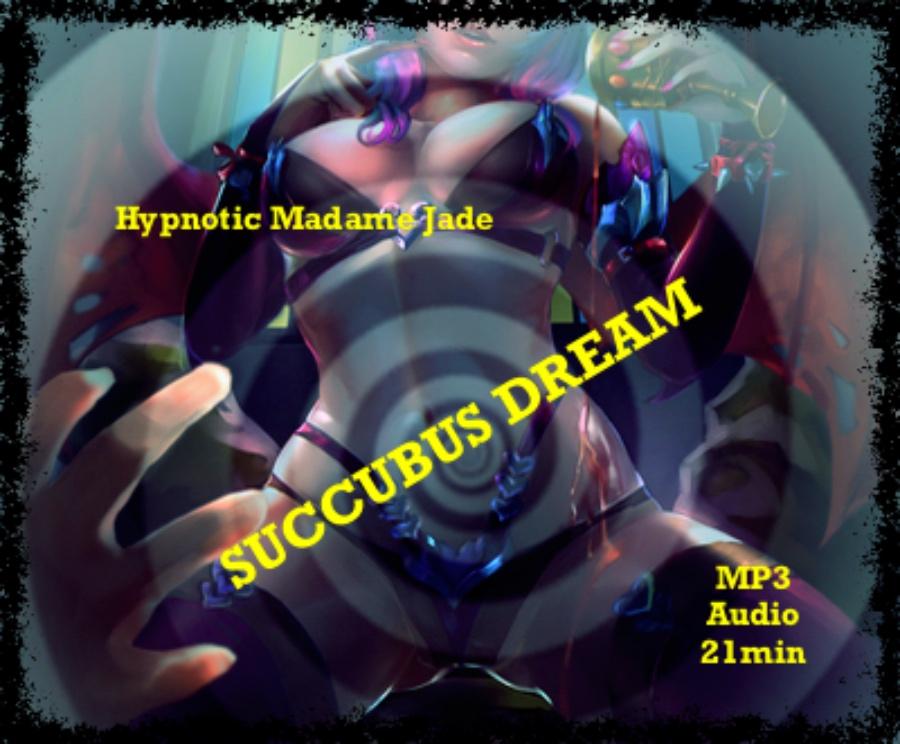 SUCCUBUS DREAM *Femdom MindFuck*. (AUDIO