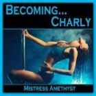 Becoming...Charly