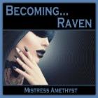 Becoming...Raven