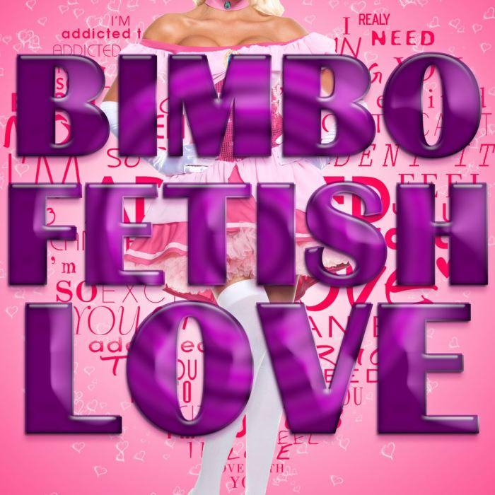 Bimbo Fetish LOVE