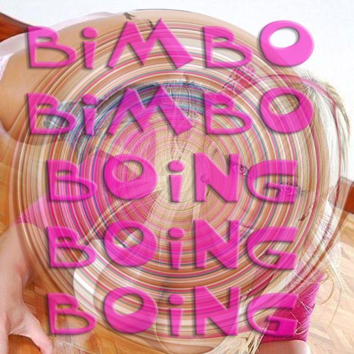 Bimbo Bimbo Boing Boing Boing