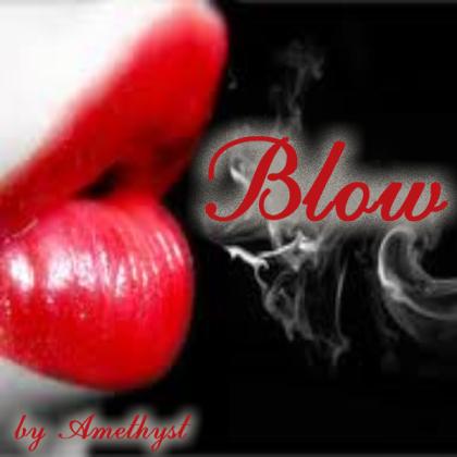 Blow by Amethyst