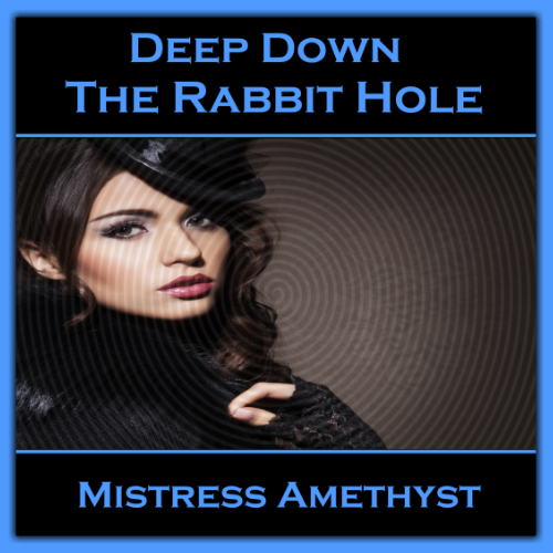 Deep Down The Rabbit Hole
