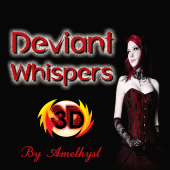 Deviant Whispers - 3D