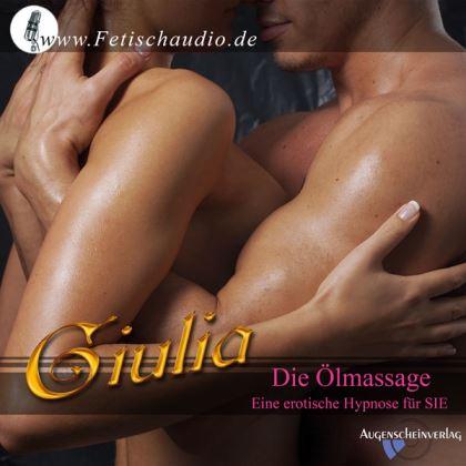 Die Ölmassage - Eine erotische Hypnose für SIE