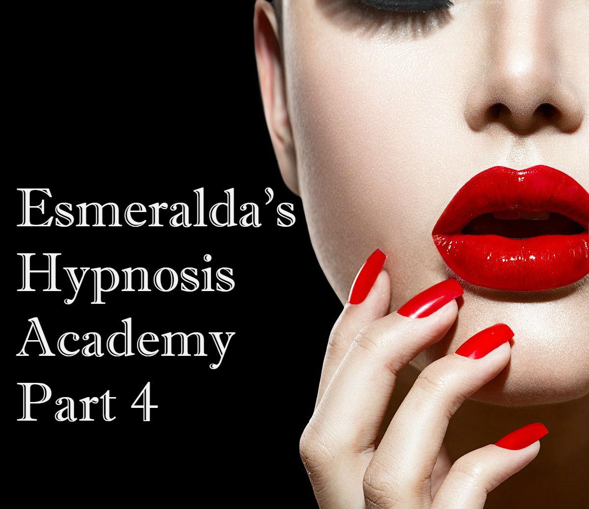 Esmeraldas Hypnosis Academy Pt 4