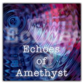 Echoes Of Amethyst