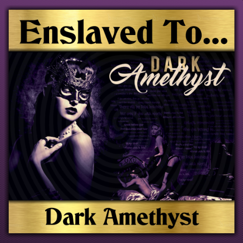 Enslaved To Dark Amethyst