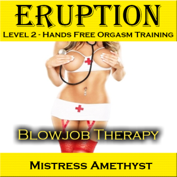 """Eruption"" Level 2 - Blowjob Therapy by Amethyst"