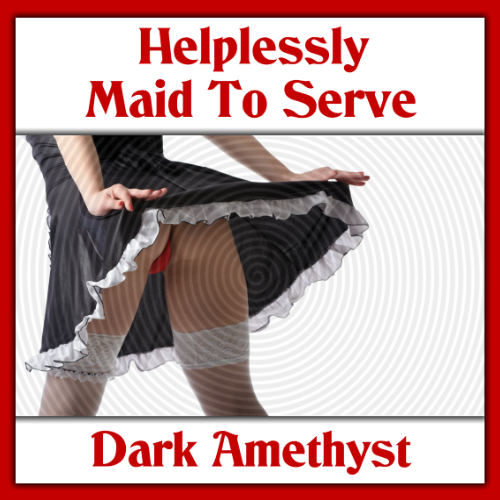 Helplessly Maid To Serve