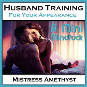 Husband Training - For Your Appearance