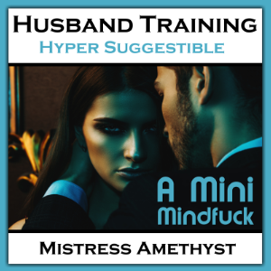 Husband Training - Hyper Suggestible