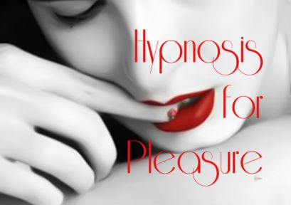 HYPNOSIS FOR PLEASURE