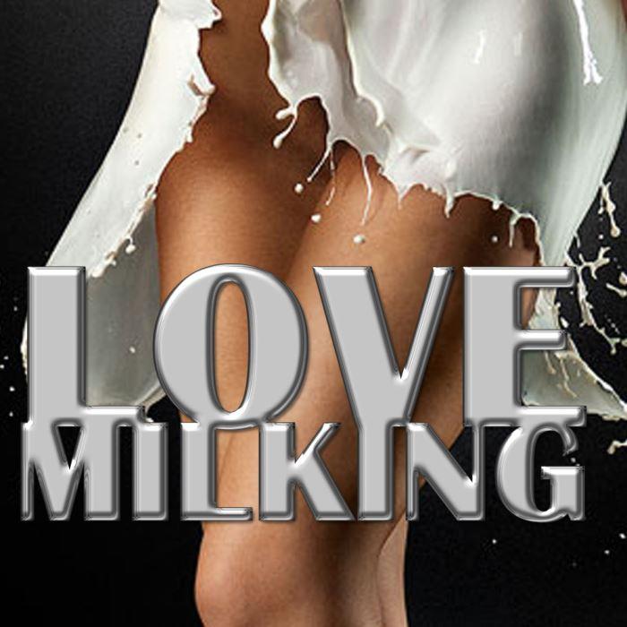 LOVE Milking