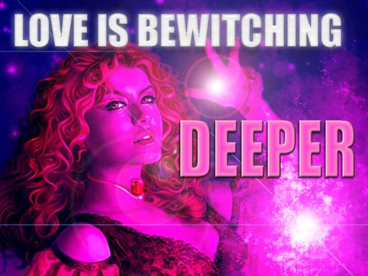 LOVE is Bewitching DEEPER