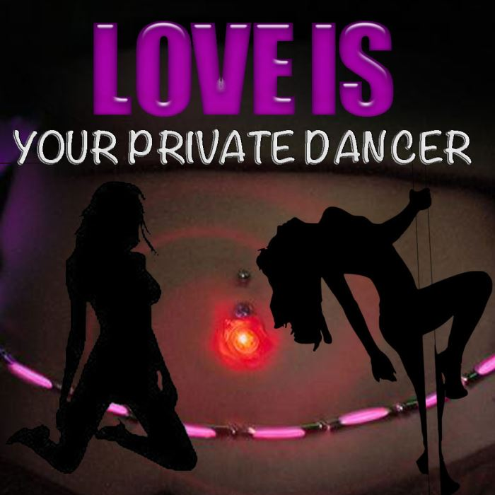 LOVE is your PRIVATE Dancer