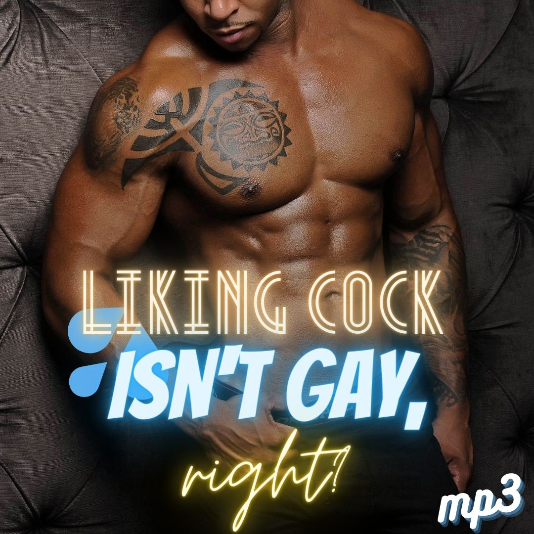 Liking Cock Isn't Gay, Right? (JOI)