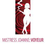 Mistress Joanne:  Voyeur