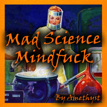 Mad Science Mindfuck