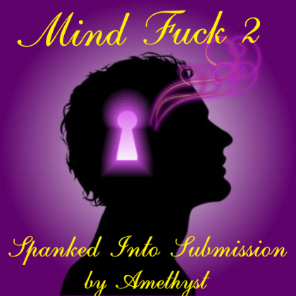 Mind Fuck 2 - Spanked Into Submission