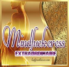 Mindfuckeress-Extraordinaire