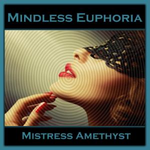 Mindless Euphoria