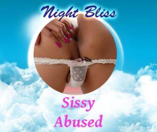 Night Bliss Sissy abused