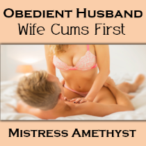 Obedient Husband - Wife Cums First