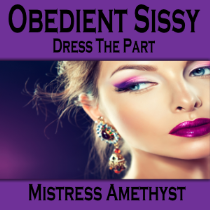 Obedient Sissy - Dress The Part