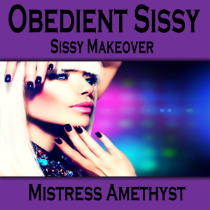 Obedient Sissy - Sissy Makeover