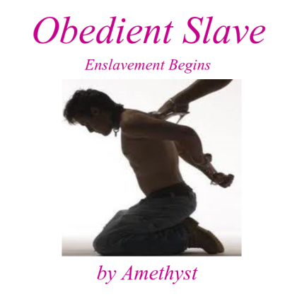 Obedient Slave by Amethyst