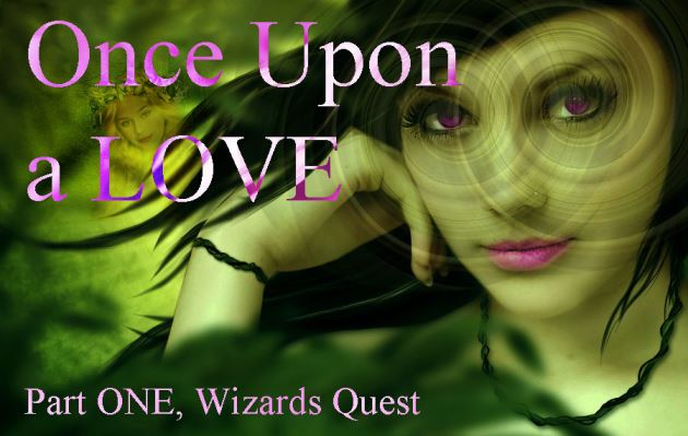 Once Upon a LOVE Part ONE, Wizards Quest