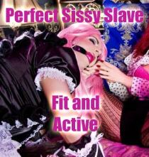 Perfect Sissy Slave Fit and Active