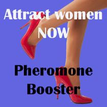 Pheromone booster to attract women now