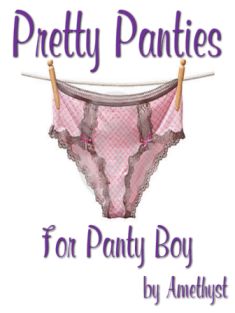 Pretty Panties For Panty Boy