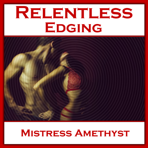 Relentless Edging