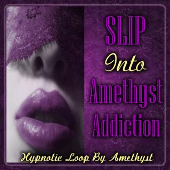 SLIP Into Amethyst Addiction