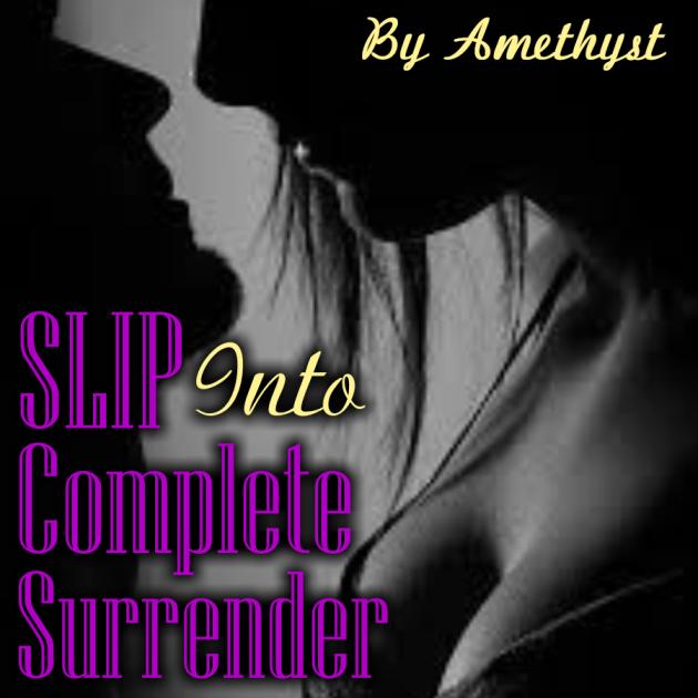 SLIP Into Complete Surrender