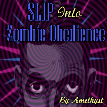 SLIP Into Zombie Obedience