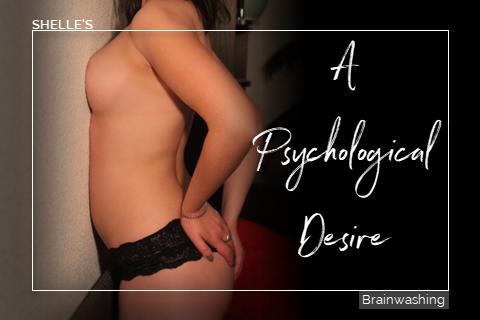 A Psychological Desire