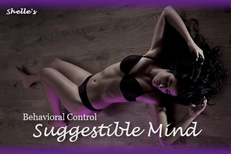 Behavioral Control--Suggestible Mind