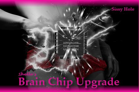 Brain Chip - Implant Upgrade-Sissy Hole