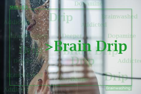 Brain Drip