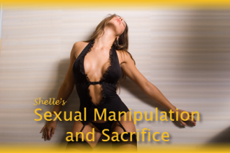 Sexual Manipulation and Sacrifice