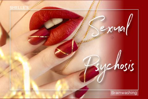 Sexual Psychosis 2