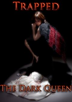 Trapped-The Dark Queen